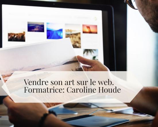 vendre_son_art_sur_le_web_formation_caroline_houde