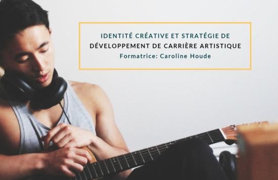 identite-creative-strategie-developpement-carriere-artistique-formation-caroline-houde
